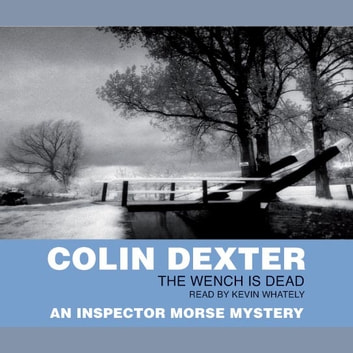 The Wench is Dead audiobook by Colin Dexter