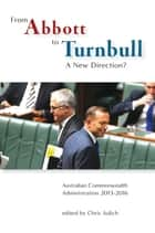 From Abbott to Turnbull - A New Direction? ebook by Chris Aulich