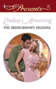 The Bridegroom's Dilemma ebook by Lindsay Armstrong