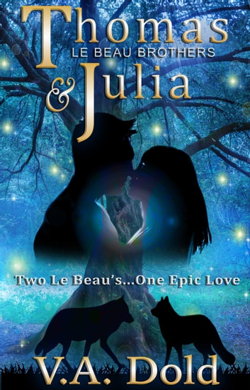 THOMAS & JULIA - Two Le Beau's...One Epic Love ebook by V.A. Dold