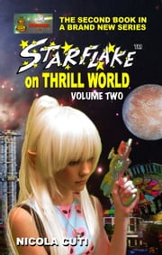 Starflake on Thrill World Volume 2 eBook by Nicola Cuti