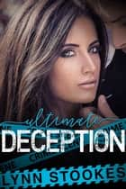 Ultimate Deception ebook by Lynn Stookes