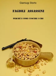 Fagioli Assassini ebook by Gianluigi Storto