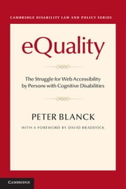 Equality: The Struggle for Web Accessibility by Persons with Cognitive Disabilities ebook by Blanck, Peter