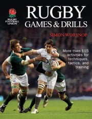 Rugby Games & Drills ebook by Rugby Football Union