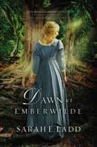 Dawn at Emberwilde ebook by