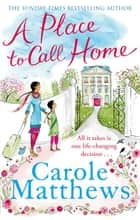 A Place to Call Home ebook by Carole Matthews