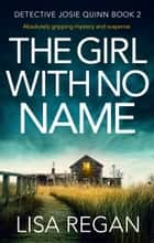 The Girl With No Name - Absolutely gripping mystery and suspense ekitaplar by Lisa Regan