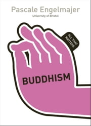 Buddhism: All That Matters ebook by Pascale Engelmajer