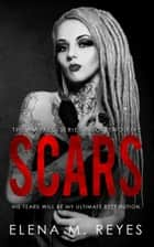 Scars - Marked Series, #2.5 ebook by Elena M. Reyes