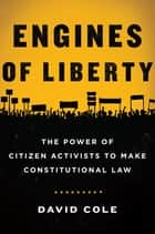 Engines of Liberty ebook by David Cole