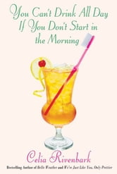 You Can't Drink All Day If You Don't Start in the Morning ebook by Celia Rivenbark