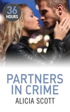 Partners In Crime ekitaplar by Alicia Scott