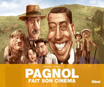 Pagnol fait son cinéma eBook by Philippe Chanoinat,Charles Da Costa