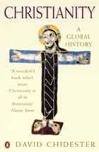 Christianity - A Global History ebook by David Chidester