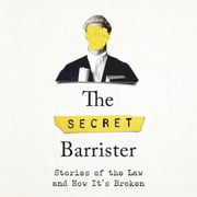The Secret Barrister - Stories of the Law and How It's Broken audiobook by The Secret Barrister