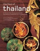 Food of Thailand ebook by Sven Krauss,Laurent Ganguillet,Luca Invernizzi Tettoni,Vira Sanguanwong