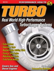 Turbo: Real World High-Performance Turbocharger Systems ebook by Jay K Miller