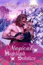 A Magical Highland Solstice ebook by Mary  Morgan