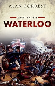 Waterloo - Great Battles ebook by Alan Forrest