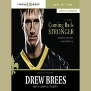 Coming Back Stronger - Unleashing the Hidden Power of Adversity audiobook by Drew Brees