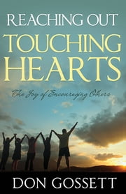 Reaching Out Touching Hearts - The Joy of Encouraging Others ebook by Don Gossett
