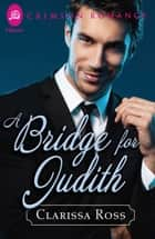 A Bridge for Judith ebook by Clarissa Ross