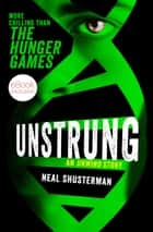 UnStrung ebook by Neal Shusterman