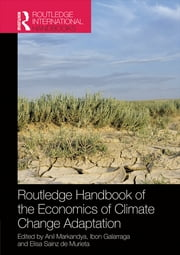 Routledge Handbook of the Economics of Climate Change Adaptation ebook by Anil Markandya,Ibon Galarraga,Elisa Sainz de Murieta