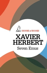 Seven Emus ebook by Xavier Herbert