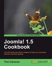 Joomla! 1.5 Cookbook ebook by Tom Canavan