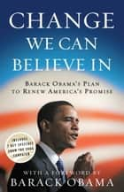 Change We Can Believe In - Barack Obama's Plan to Renew America's Promise E-bok by Barack Obama, Obama for Change