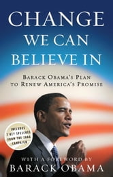 Change We Can Believe In - Barack Obama's Plan to Renew America's Promise ebook by
