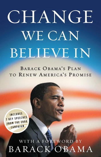 Change We Can Believe In - Barack Obama's Plan to Renew America's Promise ebook by Obama for Change