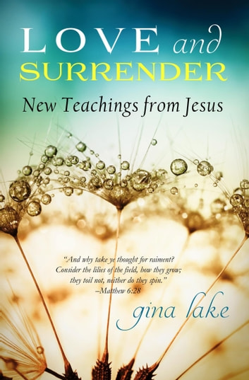 Love and Surrender: New Teachings from Jesus ebook by Gina Lake