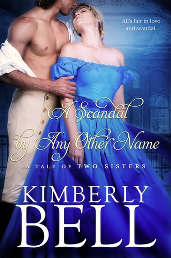 A Scandal By Any Other Name ebook by Kimberly Bell