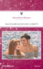 Billionaire Bachelors - Garrett ebook by Anne Winston