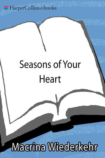 Seasons of Your Heart - Prayers and Reflections, Revised and Expanded ebook by Macrina Wiederkehr