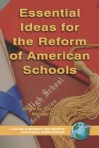 Essential Ideas For The Reform of American Schools ebook by Wayne K. Hoy,Michael DiPaola