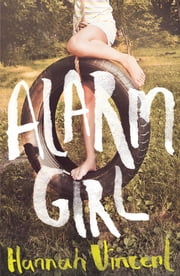 Alarm Girl ebook by Hannah Vincent
