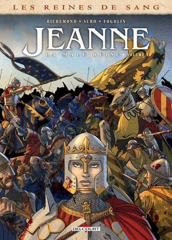 Les Reines de sang - Jeanne, la Mâle Reine T03 eBook by France Richemond,Michel Suro