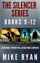 The Silencer Series Box Set Books 9-12 ebook by Mike Ryan