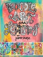 Doodle Art and Lettering with Joanne Sharpe - Inspiration and Techniques for Personal Expression ebook by Joanne Sharpe
