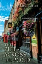 The Pub Across the Pond 電子書 by Mary Carter