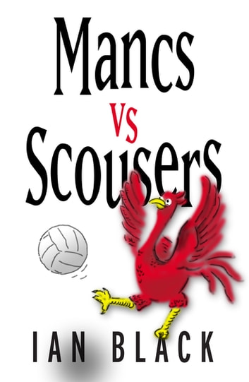 Mancs vs Scousers & Scousers vs Mancs ebook by Ian Black