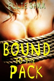 Bound to the Pack ebook by Ellie Saxx