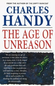 The Age Of Unreason ebook by Charles Handy