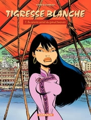 Tigresse Blanche - Tome 1 - Au Service Secret du Grand Timonier ebook by Yann