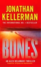 Bones (Alex Delaware series, Book 23) - An ingenious psychological thriller ebook by Jonathan Kellerman