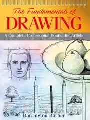 The Fundamentals of Drawing ebook by Barrington Barber
